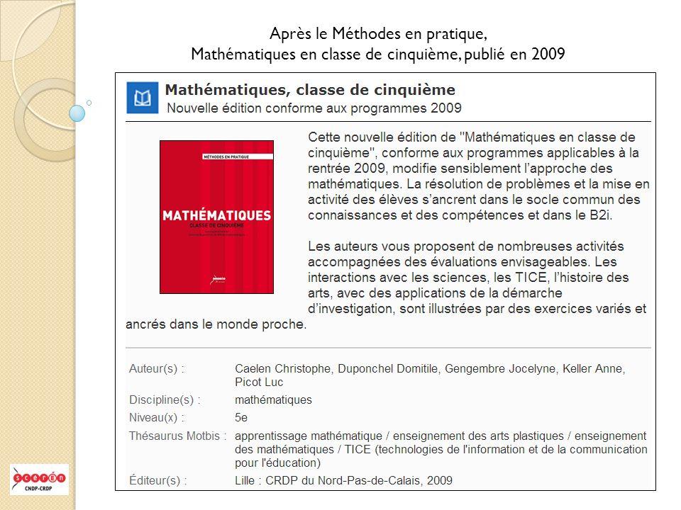 Après le Méthodes en pratique, Mathématiques en classe de cinquième, publié en 2009