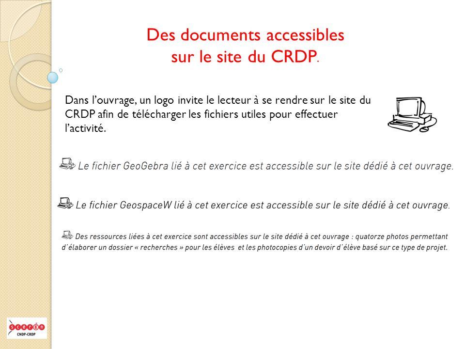 Des documents accessibles sur le site du CRDP. Dans louvrage, un logo invite le lecteur à se rendre sur le site du CRDP afin de télécharger les fichie