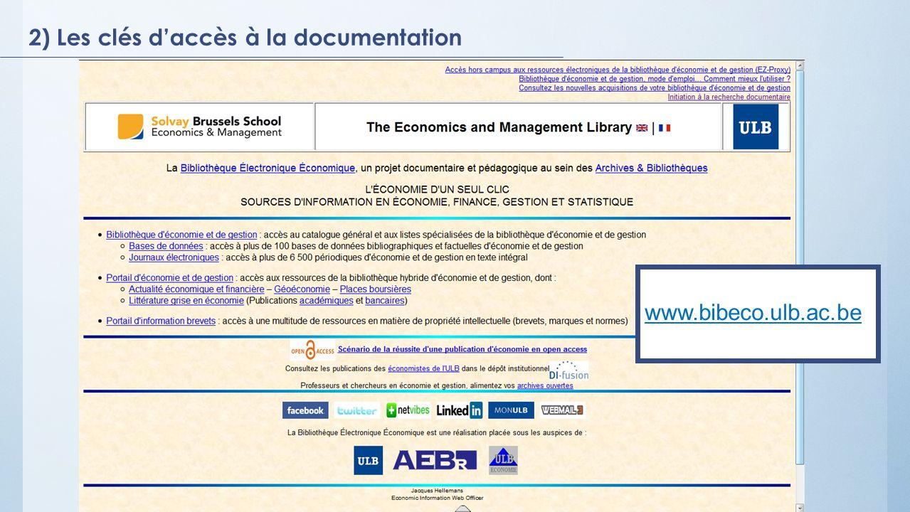 2) Les clés daccès à la documentation www.bibeco.ulb.ac.be