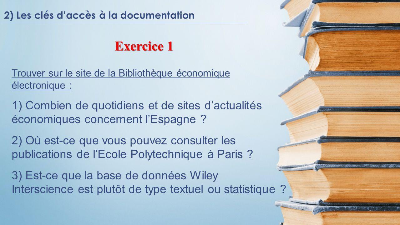 Trouver sur le site de la Bibliothèque économique électronique : 1) Combien de quotidiens et de sites dactualités économiques concernent lEspagne .