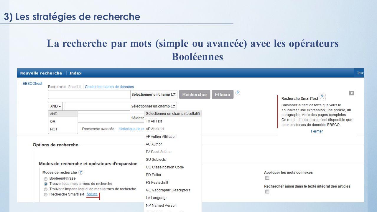3) Les stratégies de recherche La recherche par mots (simple ou avancée) avec les opérateurs Booléennes
