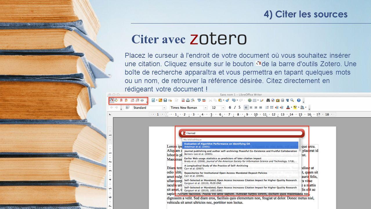 4) Citer les sources Citer avec Placez le curseur à l endroit de votre document où vous souhaitez insérer une citation.