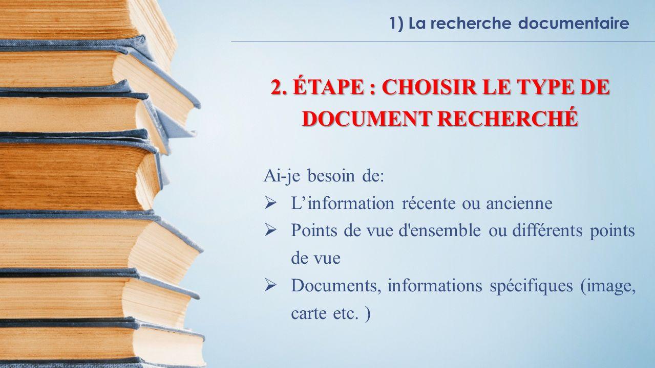 1) La recherche documentaire 2.