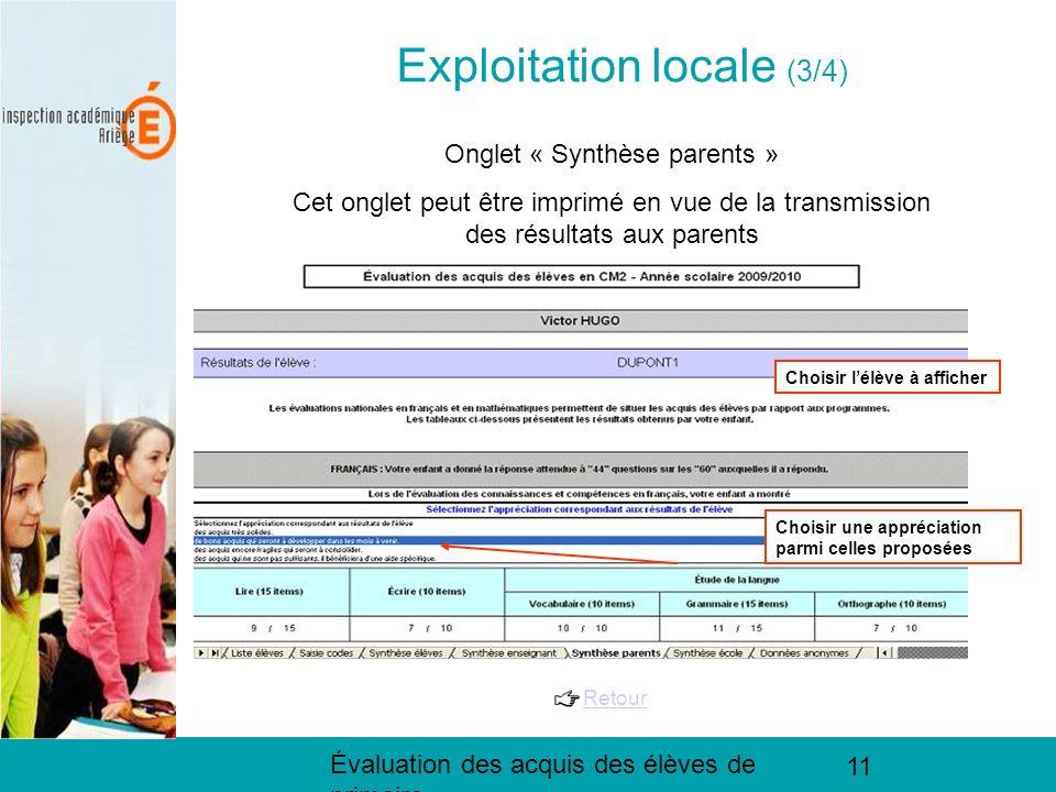 Évaluation des acquis des élèves de primaire 11 Exploitation locale (2/3) Exploitation locale (3/4) Onglet « Synthèse parents » Cet onglet peut être i