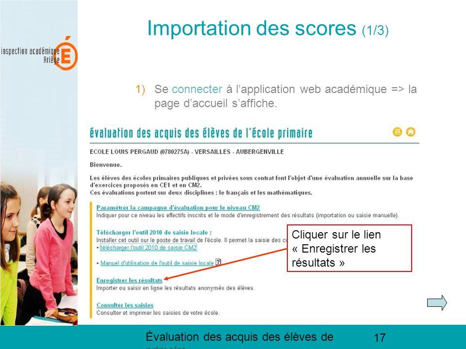 Évaluation des acquis des élèves de primaire 17 Importation des scores (1/3) 1)Se connecter à lapplication web académique => la page daccueil saffiche