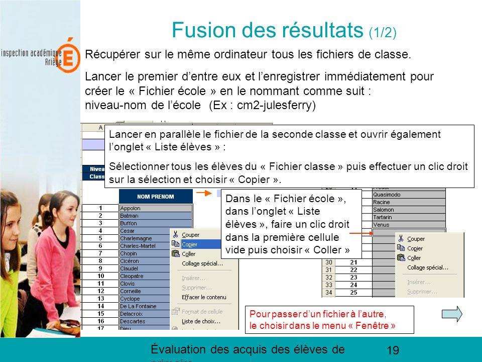 Évaluation des acquis des élèves de primaire 19 Fusion des résultats (1/2) Récupérer sur le même ordinateur tous les fichiers de classe. Lancer le pre