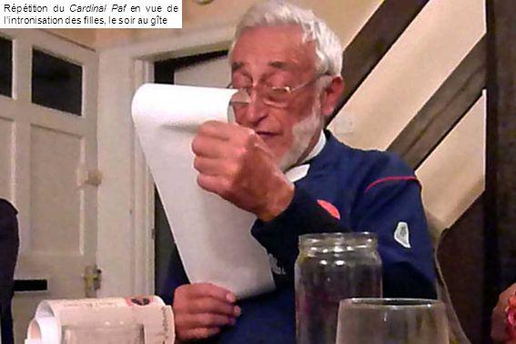 Répétition du Cardinal Paf en vue de lintronisation des filles, le soir au gîte