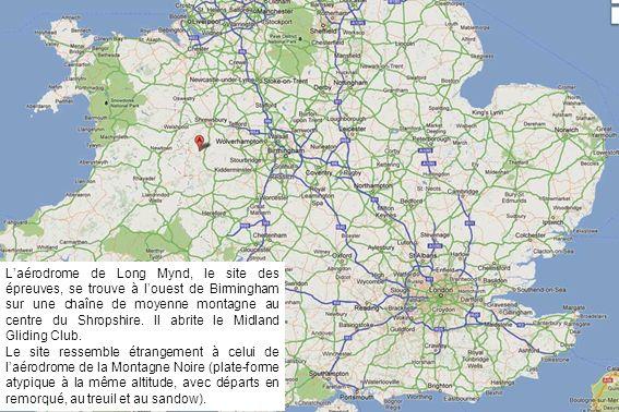 Laérodrome de Long Mynd, le site des épreuves, se trouve à louest de Birmingham sur une chaîne de moyenne montagne au centre du Shropshire. Il abrite