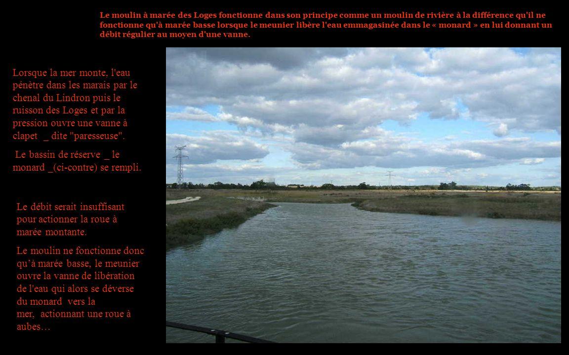 Le moulin à marée des Loges fonctionne dans son principe comme un moulin de rivière à la différence qu'il ne fonctionne qu'à marée basse lorsque le me