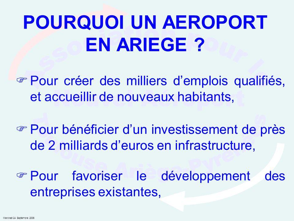 Mercredi 24 Septembre 2008 POURQUOI UN AEROPORT EN ARIEGE .