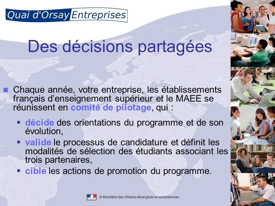 © Ministère des Affaires étrangères et européennes Des décisions partagées Chaque année, votre entreprise, les établissements français denseignement s