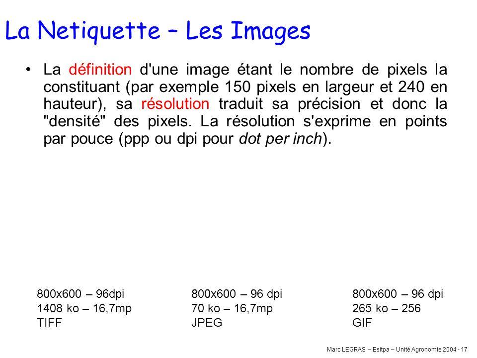 Marc LEGRAS – Esitpa – Unité Agronomie 2004 - 17 La définition d'une image étant le nombre de pixels la constituant (par exemple 150 pixels en largeur