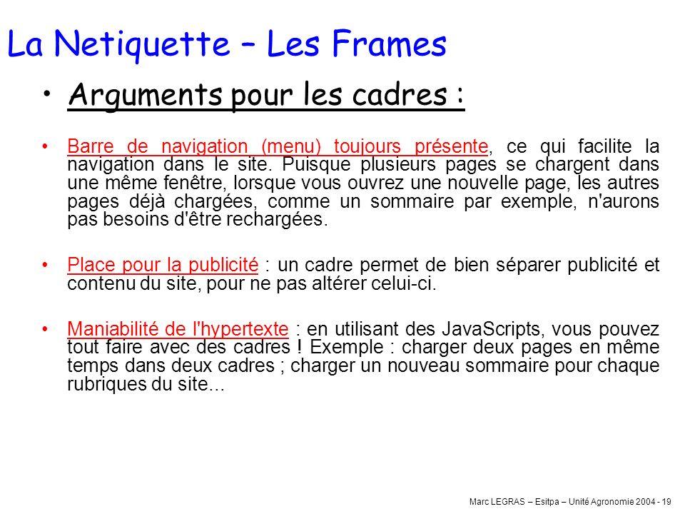 Marc LEGRAS – Esitpa – Unité Agronomie 2004 - 19 Arguments pour les cadres : Barre de navigation (menu) toujours présente, ce qui facilite la navigati