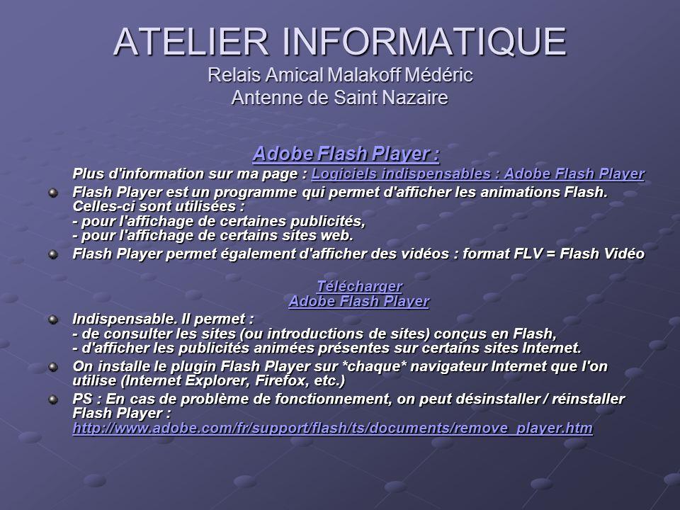 ATELIER INFORMATIQUE Relais Amical Malakoff Médéric Antenne de Saint Nazaire Adobe Flash Player : Adobe Flash Player : Plus d'information sur ma page