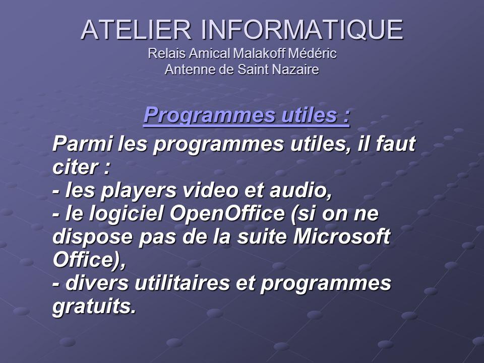 ATELIER INFORMATIQUE Relais Amical Malakoff Médéric Antenne de Saint Nazaire Players audio et vidéo : Players audio et vidéo : Player = lecteur.