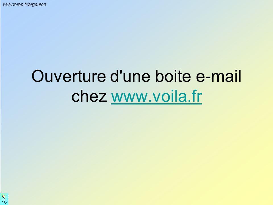 www.torep.fr/argenton Ouverture d une boite e-mail chez www.voila.frwww.voila.fr