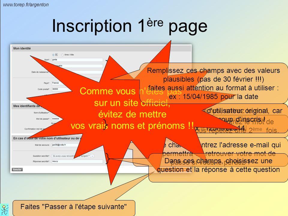 www.torep.fr/argenton Inscription 1 ère page Dans ce champs, entrez le nom d utilisateur qui servira à créer votre adresse mail Dans ces champs, entrez le mot de passe que vous répétez une 2 ème fois.