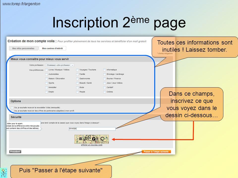 www.torep.fr/argenton Inscription 1 ère page Dans ce champs, entrez le nom d'utilisateur qui servira à créer votre adresse mail Dans ces champs, entre