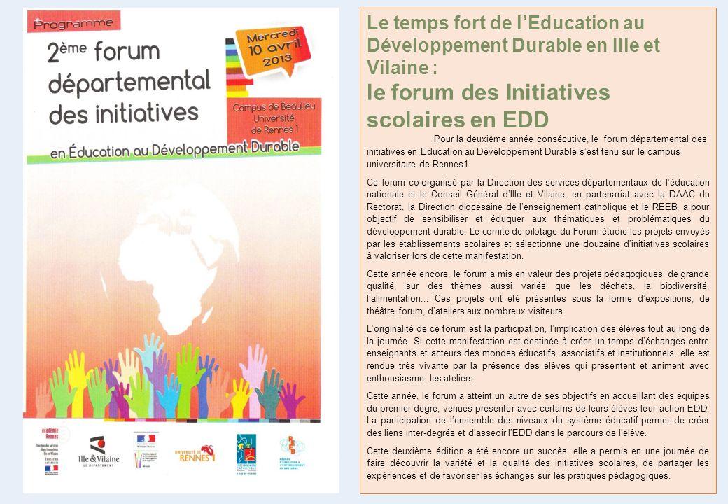 Le temps fort de lEducation au Développement Durable en Ille et Vilaine : le forum des Initiatives scolaires en EDD Pour la deuxième année consécutive