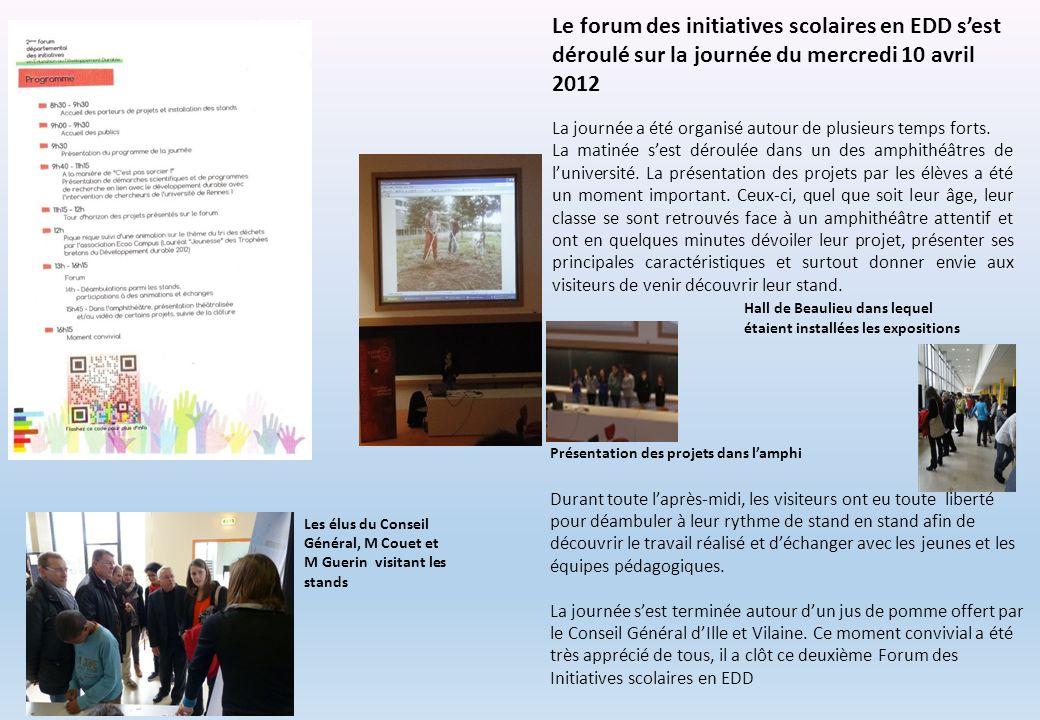 Le forum des initiatives scolaires en EDD sest déroulé sur la journée du mercredi 10 avril 2012 La journée a été organisé autour de plusieurs temps fo