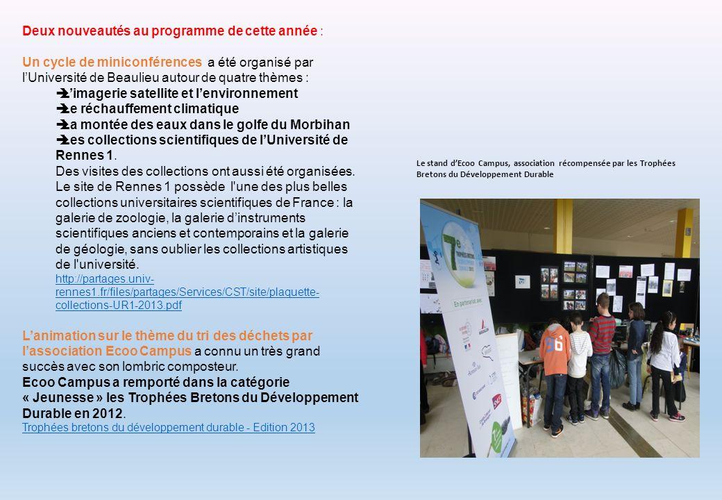 Le stand dEcoo Campus, association récompensée par les Trophées Bretons du Développement Durable Deux nouveautés au programme de cette année : Un cycl