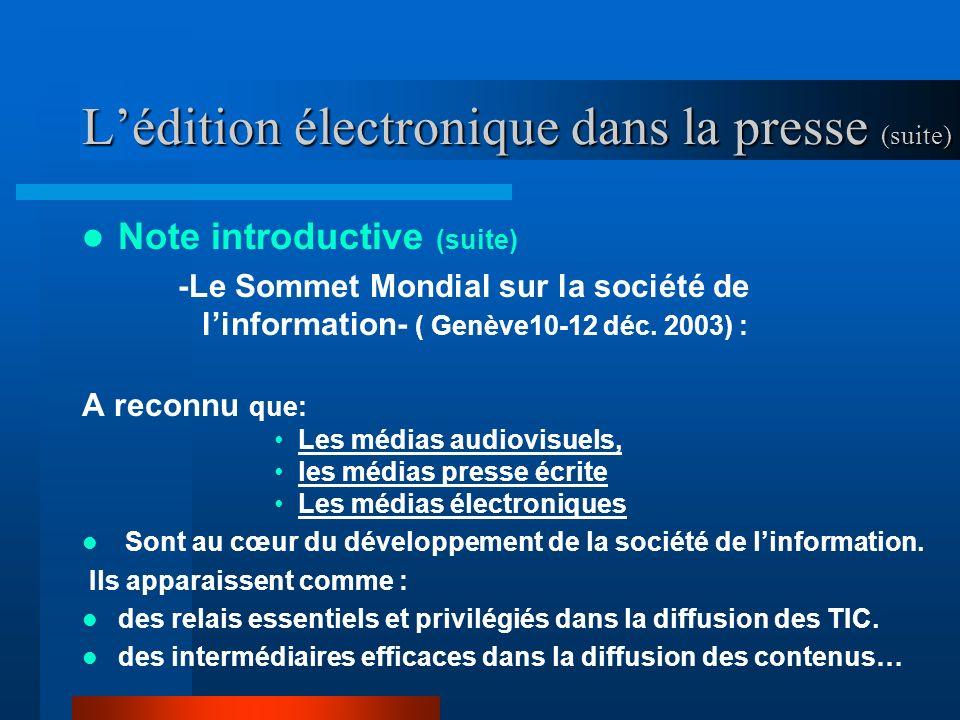 Lédition électronique dans la presse (suite) Note introductive (suite) -Le Sommet Mondial sur la société de linformation- ( Genève10-12 déc.