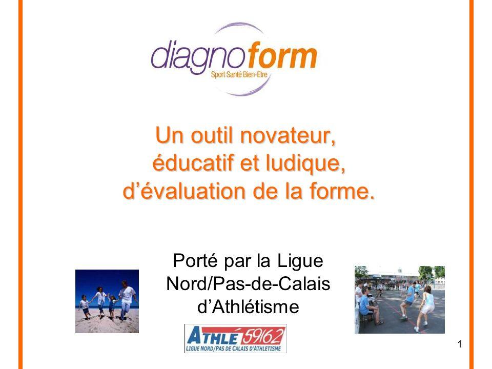 1 Un outil novateur, éducatif et ludique, dévaluation de la forme. Porté par la Ligue Nord/Pas-de-Calais dAthlétisme