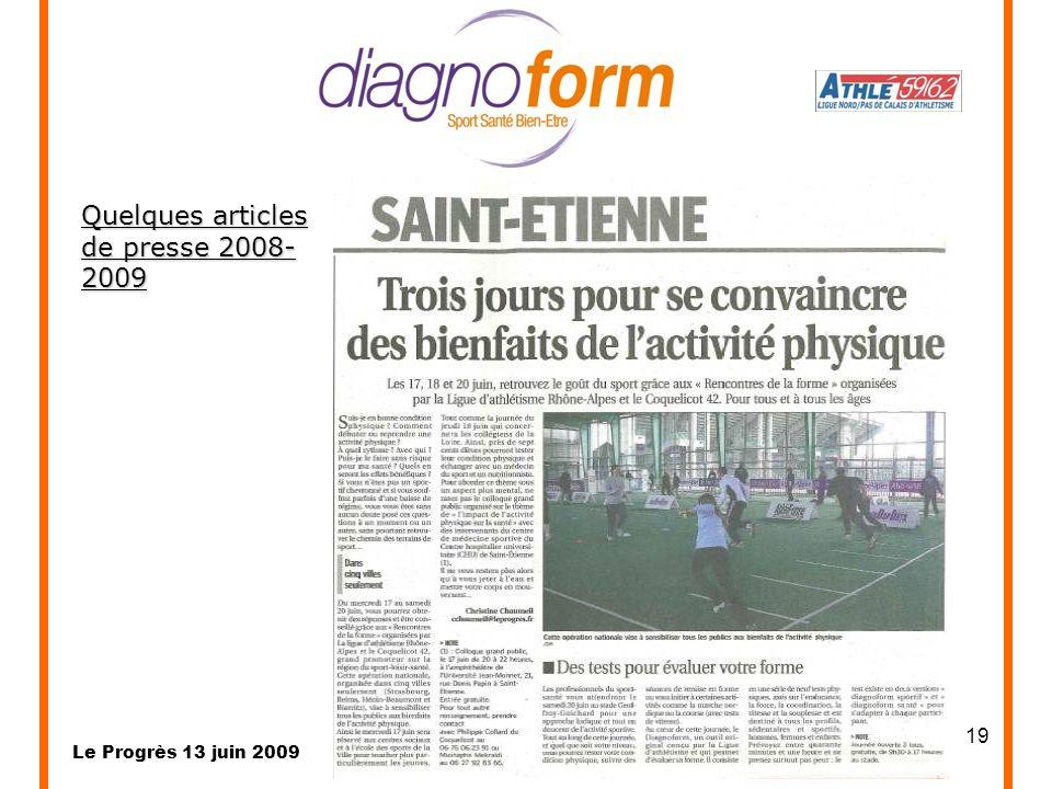 19 Le Progrès 13 juin 2009 Quelques articles de presse 2008- 2009