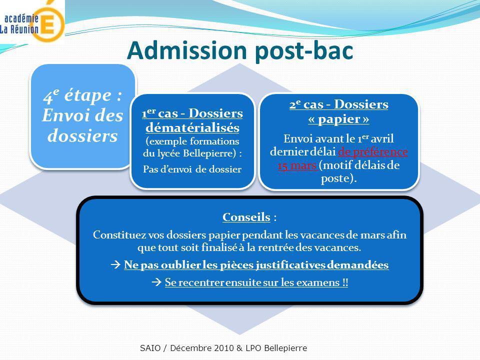 4 e étape : Envoi des dossiers 1 er cas - Dossiers dématérialisés (exemple formations du lycée Bellepierre) : Pas denvoi de dossier 2 e cas - Dossiers