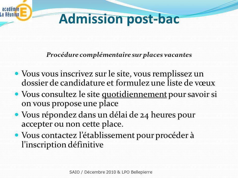 Admission post-bac Procédure complémentaire sur places vacantes Vous vous inscrivez sur le site, vous remplissez un dossier de candidature et formulez
