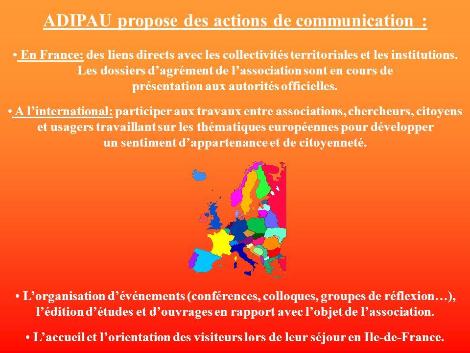 ADIPAU propose des actions de communication : En France: des liens directs avec les collectivités territoriales et les institutions.