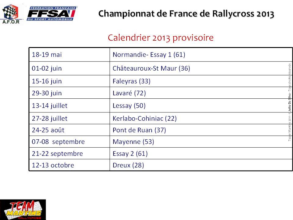 Calendrier 2013 provisoire Championnat de France de Rallycross 2013 Une année riche en évènements et en émotions Team Martins 2011- © Julie Da Silva -