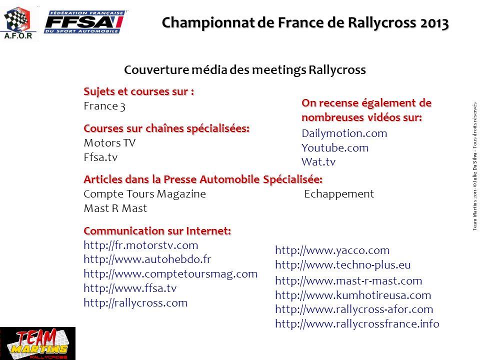 Championnat de France de Rallycross 2013 Couverture média des meetings Rallycross Sujets et courses sur : France 3 Courses sur chaînes spécialisées: M
