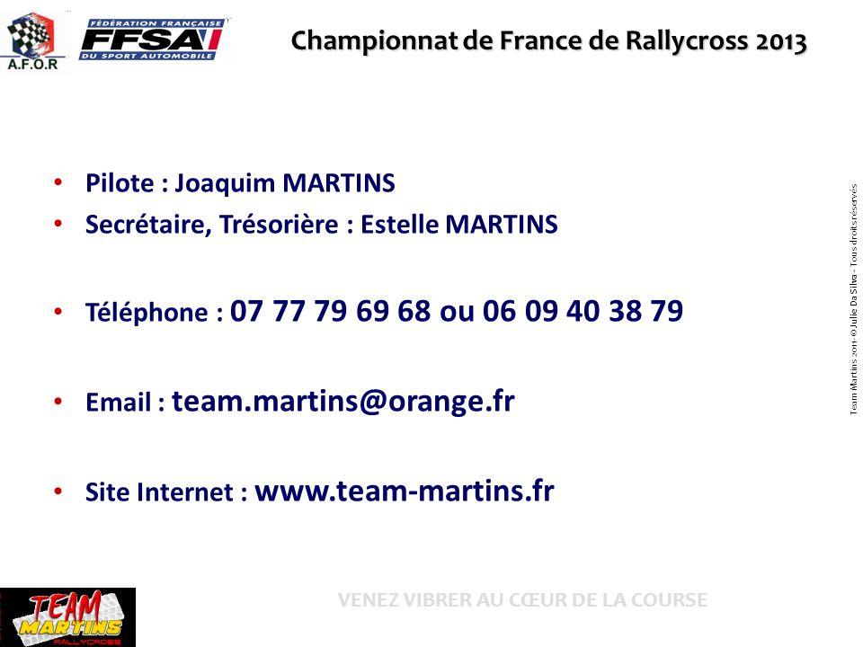 Pilote : Joaquim MARTINS Secrétaire, Trésorière : Estelle MARTINS Téléphone : 07 77 79 69 68 ou 06 09 40 38 79 Email : team.martins@orange.fr Site Int