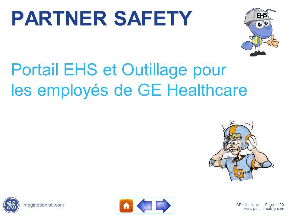 GE Healthcare - Page 1 / 30 www.partner-safety.com PARTNER SAFETY Portail EHS et Outillage pour les employés de GE Healthcare