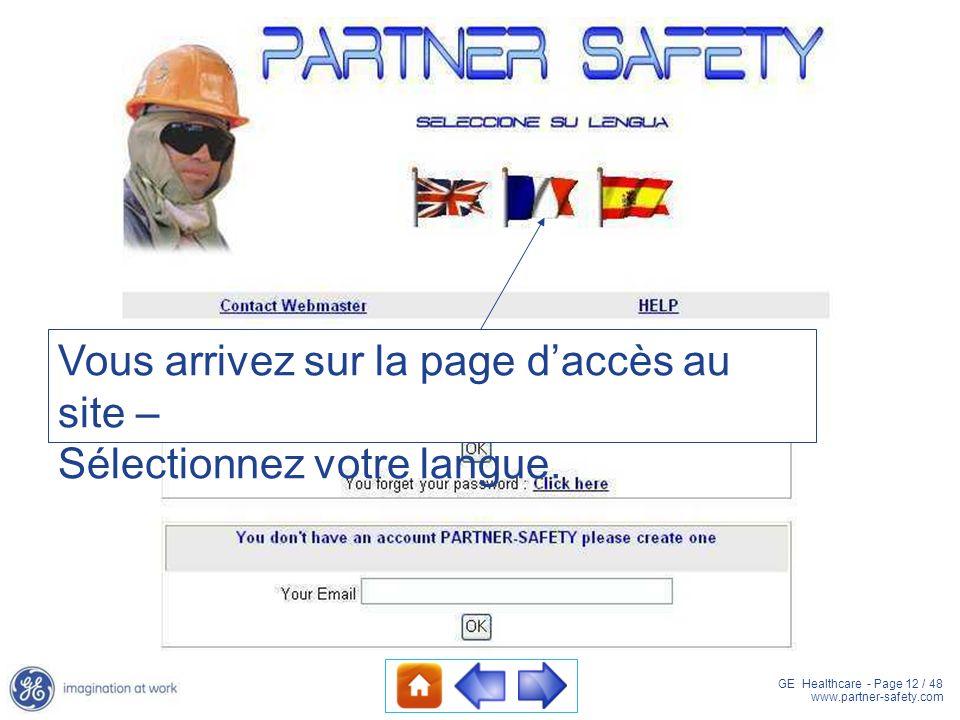 GE Healthcare - Page 12 / 48 www.partner-safety.com Vous arrivez sur la page daccès au site – Sélectionnez votre langue.