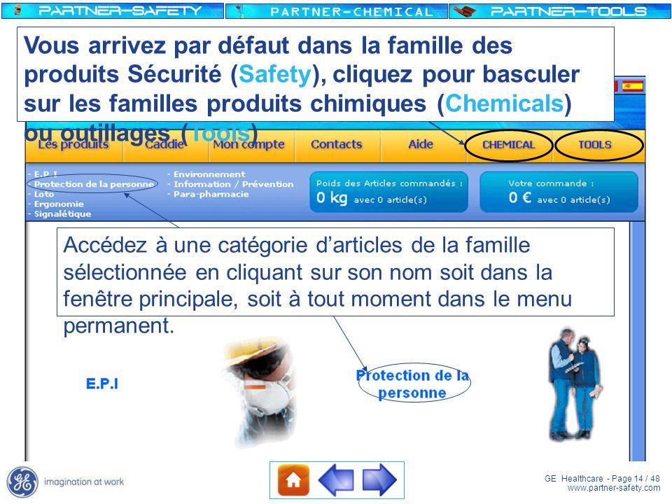 GE Healthcare - Page 14 / 48 www.partner-safety.com Accédez à une catégorie darticles de la famille sélectionnée en cliquant sur son nom soit dans la