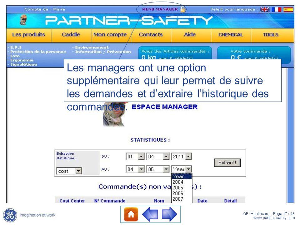 GE Healthcare - Page 17 / 48 www.partner-safety.com Les managers ont une option supplémentaire qui leur permet de suivre les demandes et dextraire lhi