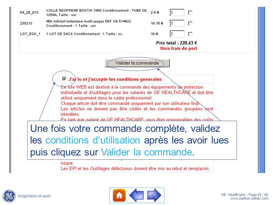 GE Healthcare - Page 28 / 48 www.partner-safety.com Une fois votre commande complète, validez les conditions dutilisation après les avoir lues puis cl