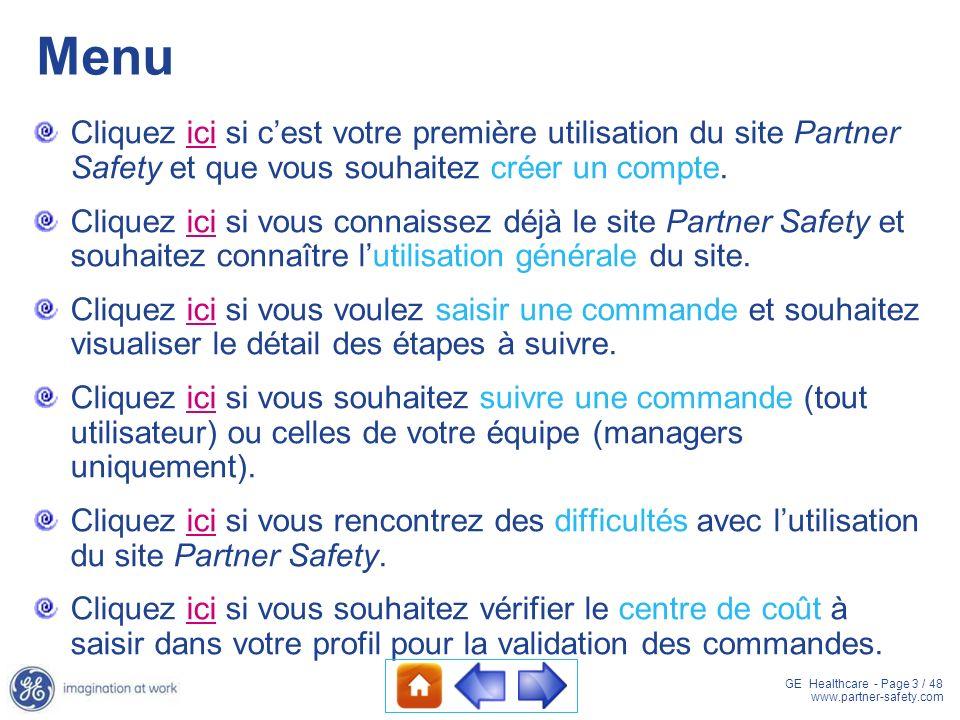 GE Healthcare - Page 14 / 48 www.partner-safety.com Accédez à une catégorie darticles de la famille sélectionnée en cliquant sur son nom soit dans la fenêtre principale, soit à tout moment dans le menu permanent.
