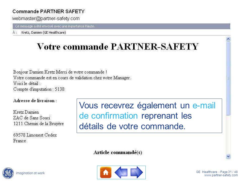 GE Healthcare - Page 31 / 48 www.partner-safety.com Vous recevrez également un e-mail de confirmation reprenant les détails de votre commande.