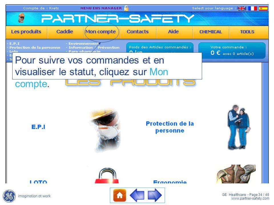 GE Healthcare - Page 34 / 48 www.partner-safety.com Pour suivre vos commandes et en visualiser le statut, cliquez sur Mon compte.