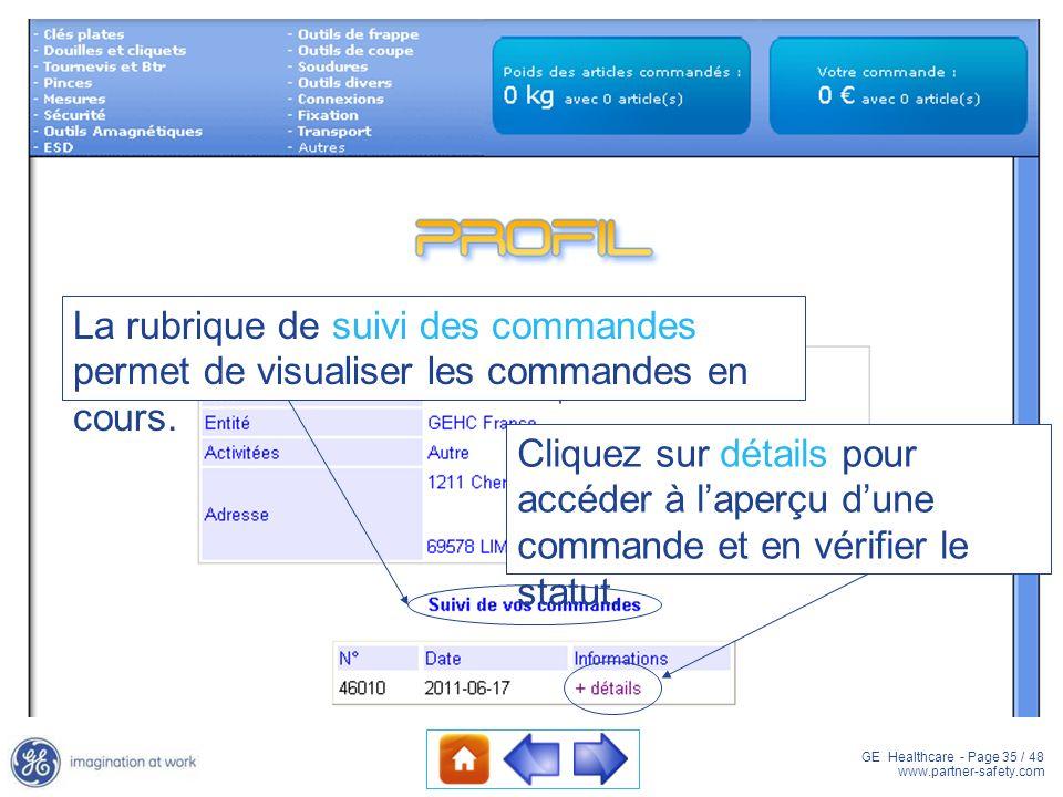 GE Healthcare - Page 35 / 48 www.partner-safety.com La rubrique de suivi des commandes permet de visualiser les commandes en cours. Cliquez sur détail