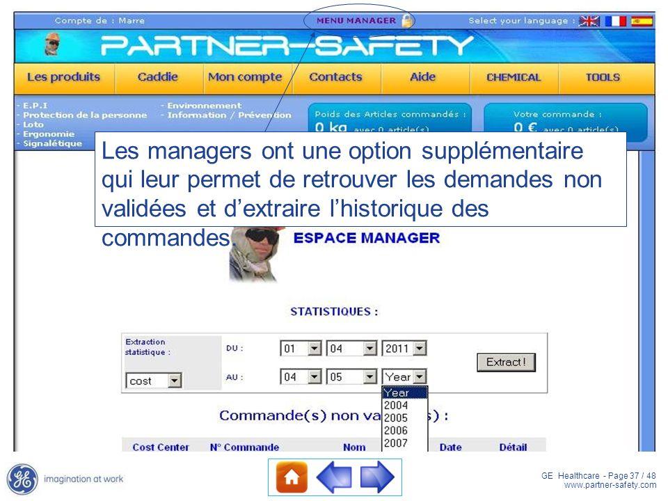 GE Healthcare - Page 37 / 48 www.partner-safety.com Les managers ont une option supplémentaire qui leur permet de retrouver les demandes non validées