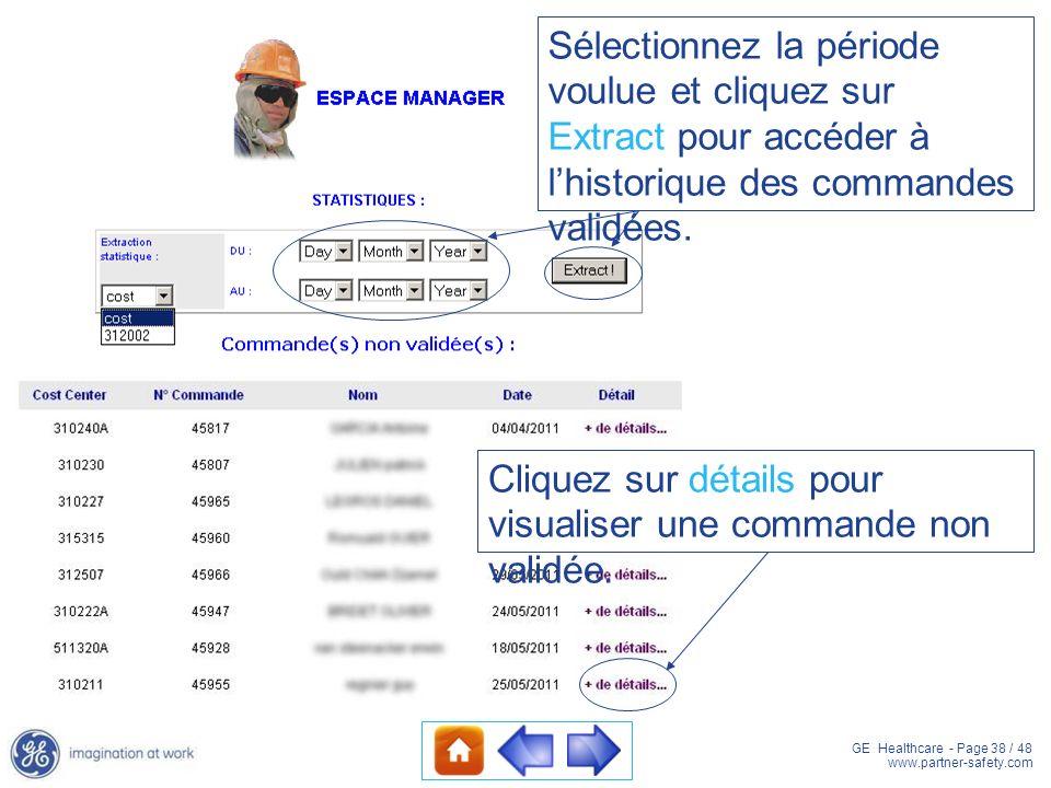 GE Healthcare - Page 38 / 48 www.partner-safety.com Cliquez sur détails pour visualiser une commande non validée. Sélectionnez la période voulue et cl