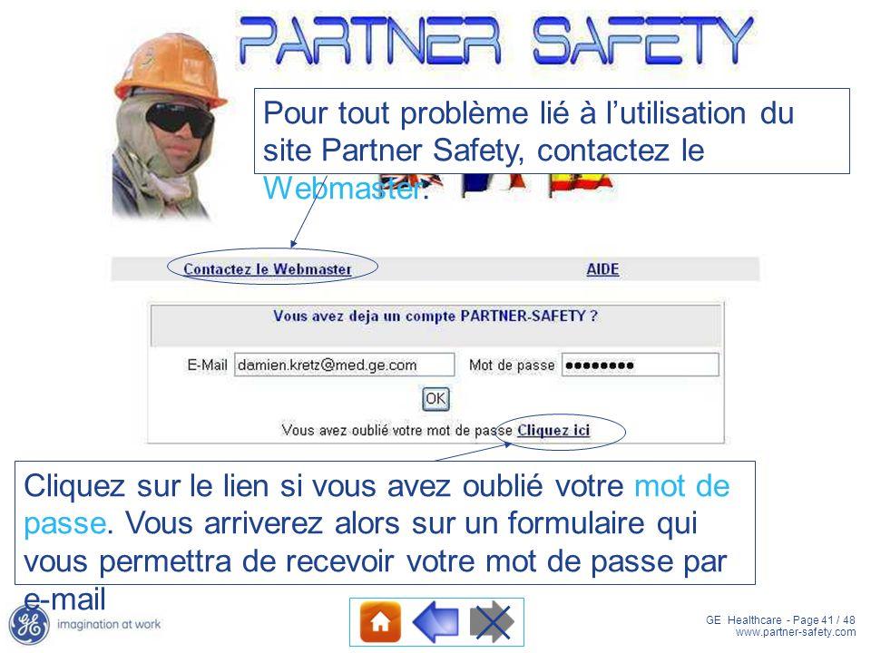 GE Healthcare - Page 41 / 48 www.partner-safety.com Pour tout problème lié à lutilisation du site Partner Safety, contactez le Webmaster. Cliquez sur