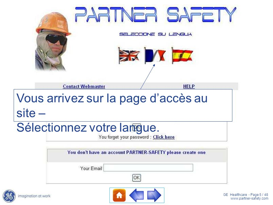 GE Healthcare - Page 5 / 48 www.partner-safety.com Vous arrivez sur la page daccès au site – Sélectionnez votre langue.