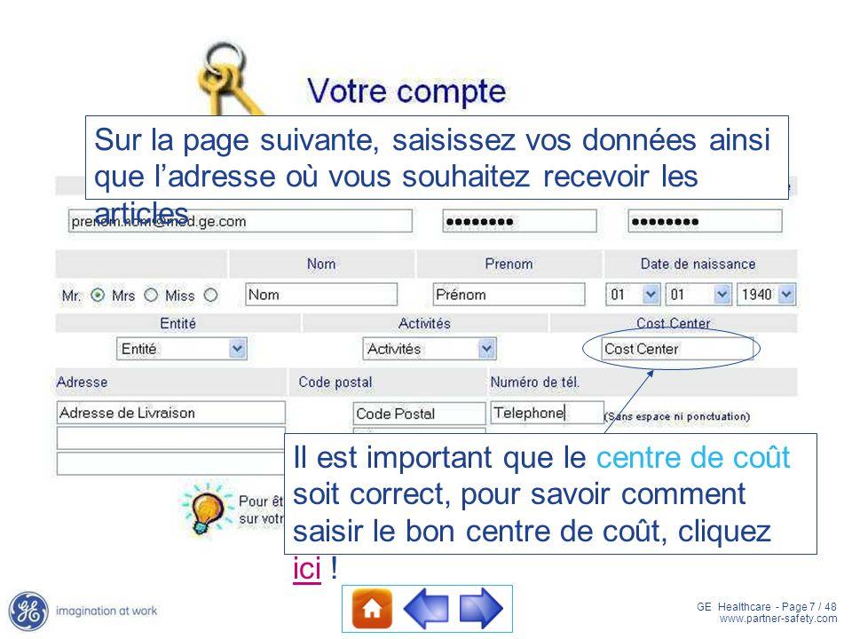 GE Healthcare - Page 7 / 48 www.partner-safety.com Il est important que le centre de coût soit correct, pour savoir comment saisir le bon centre de co