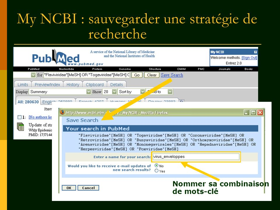 My NCBI : sauvegarder une stratégie de recherche Nommer sa combinaison de mots-clé