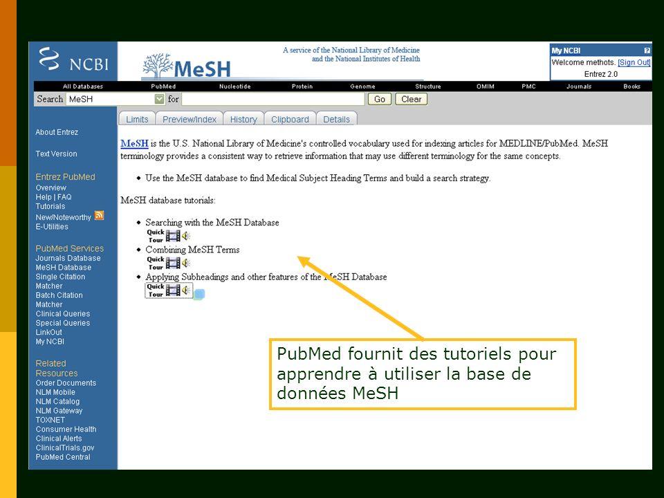PubMed fournit des tutoriels pour apprendre à utiliser la base de données MeSH
